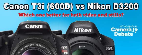 Canon T3i (600D) vs Nikon D3200 - HDSLR Camera Comparison