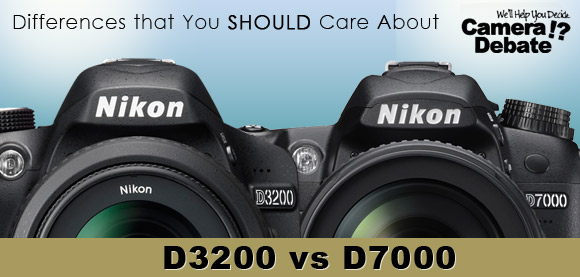 Nikon D7000 and D3200 DSLR cameras