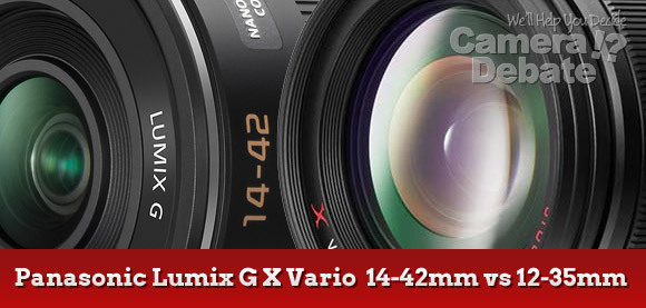 Panasonic Lumix G X 14-42mm vs 12-35mm lenses