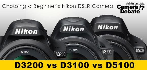 Compare Nikon D3200 vs D3100 vs D5100 - Best Beginner's DSLR?