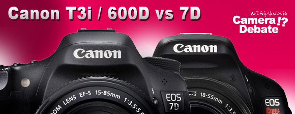 Canon 7D vs T3i / 600D Comparison