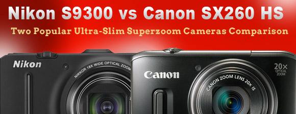 Nikon S9300 vs Canon SX260 HD ultra-slim superzoom cameras