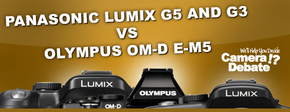Panasonic Lumix G5 vs Olympus E-M5 mirrorless cameras