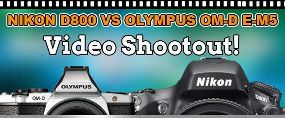 Olympus E-M5 and Nikon D800 cameras