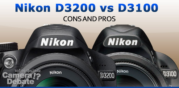 Nikon D3200 vs D3100 - Differences, Cons and Pros