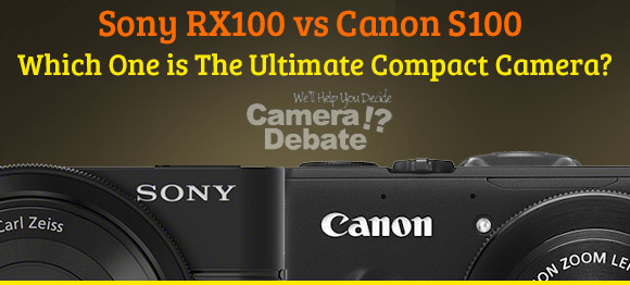 Canon S100 and Sony RX100 compact cameras