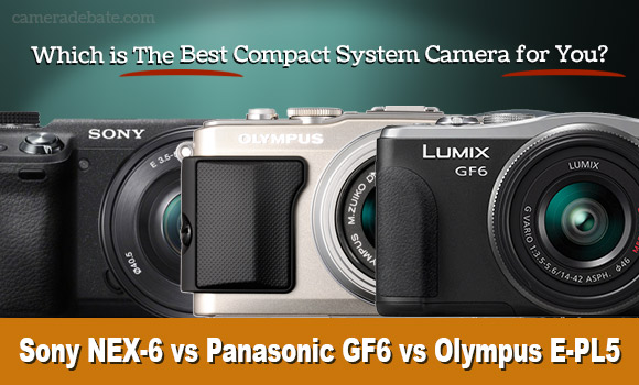Sony NEX-6, Panasonic Lumix GF6 and Olympus E-PL5 side by side