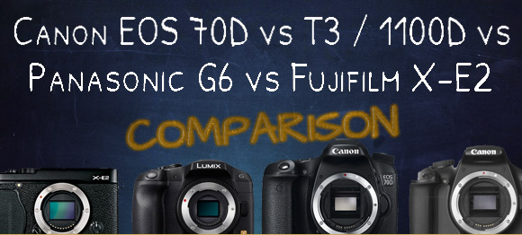 Canon 70D, 1100D, Panasonic G6 and Fujifilm X-E2 cameras side by side
