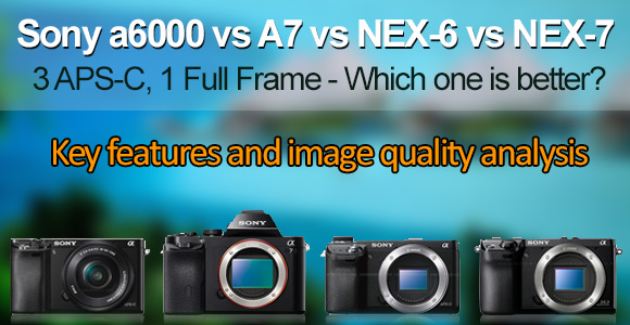 Sony A6000, Alpha 7, NEX-7 and NEX-6 cameras side by side