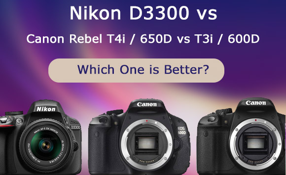 Nikon D3300 vs Canon Rebel T4i and T3i side by side