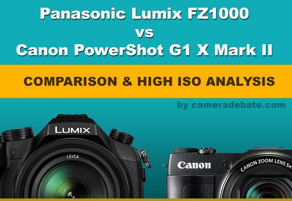 Panasonic Lumix FZ1000 and Canon PowerShot G1 X Mark II side by side