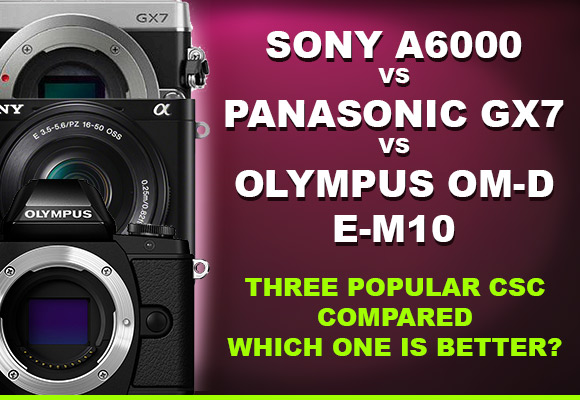Sony a6000, Panasonic GX7 and Olympus OM-D E-M10 cameras banner