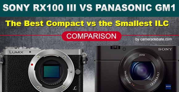 Sony RX100 III and Panasonic Lumix GM1 cameras side by side