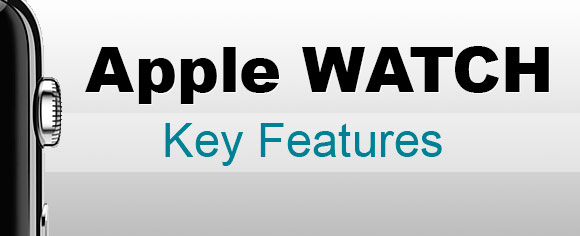 Apple Watch Key Features