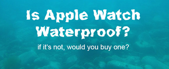 Apple watch waterproof underwater