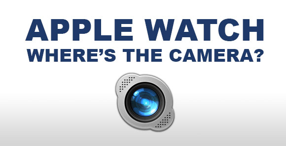 Apple watch, where is the built-in camera sign