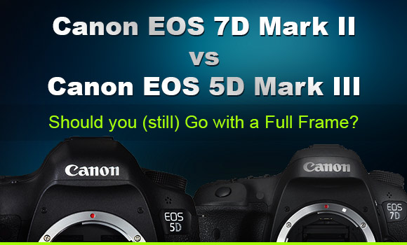 Canon 7D Mark II and Canon 5D Mark III cameras side by side