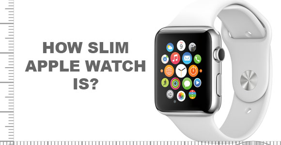 How slim is Apple Watch