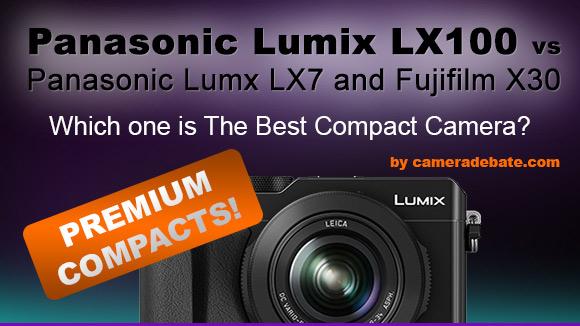 Panasonic LX100 vs LX7 and X30