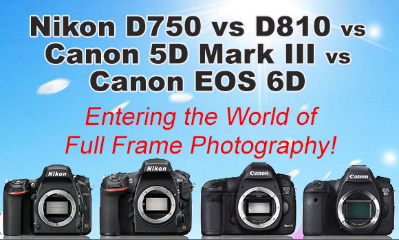 Nikon D750, D810 and Canon 5D Mark III and 6D side by side banner