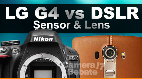 LG G4 and DSLR camera side by side