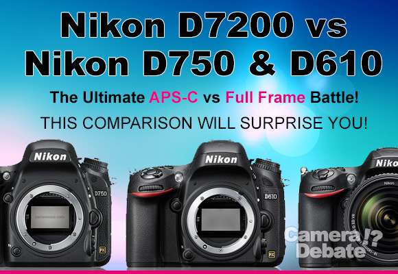 Nikon D7200, D750 and D610 side by side