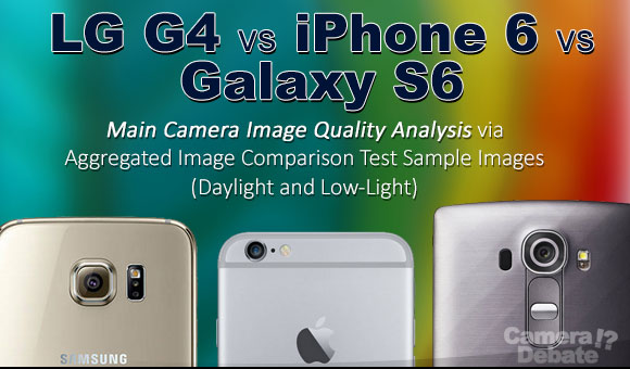 Smartphone cameras: LG G4, iPhone 6 and Galaxy S6 side by side