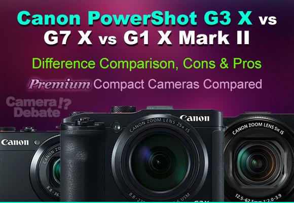 Canon G3 X vs G1X Mark II vs G7X side by side