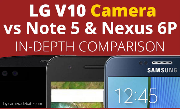 LG V10, Nexus 6P and Note 5 side by side