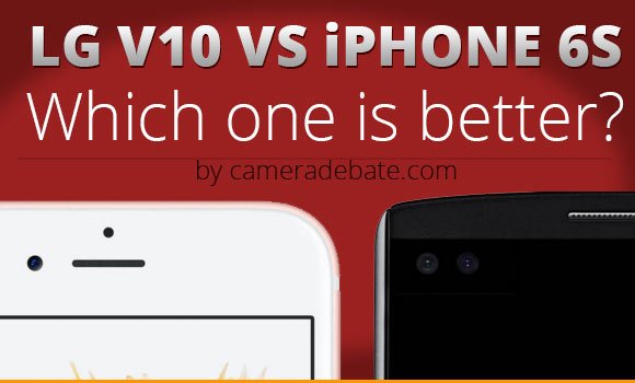 LG V10 and iPhone 6s side by side