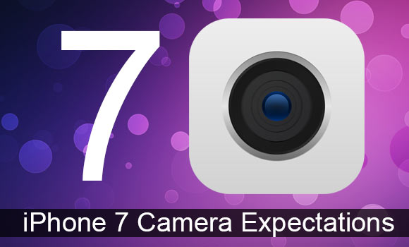 iPhone 7 expectations