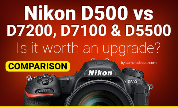 Nikon D500 - is it worth the upgrade