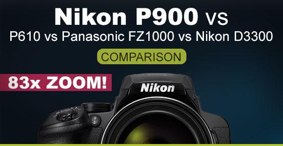 Nikon P900 vs P610, FZ100 and D3300